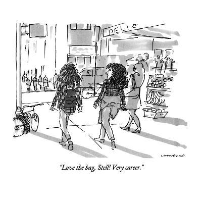 """Love the bag, Stell!  Very career."" - New Yorker Cartoon-Michael Crawford-Premium Giclee Print"