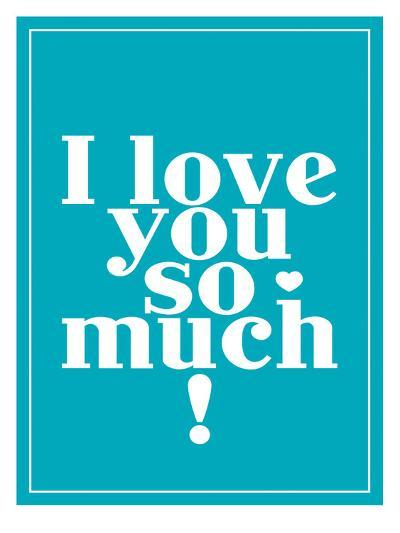 Love You So Much-Patricia Pino-Art Print