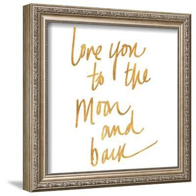 Love You to the Moon and Back (gold foil)--Framed Art Print