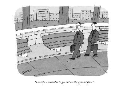 """""""Luckily, I was able to get out on the ground floor."""" - New Yorker Cartoon-Peter C. Vey-Premium Giclee Print"""