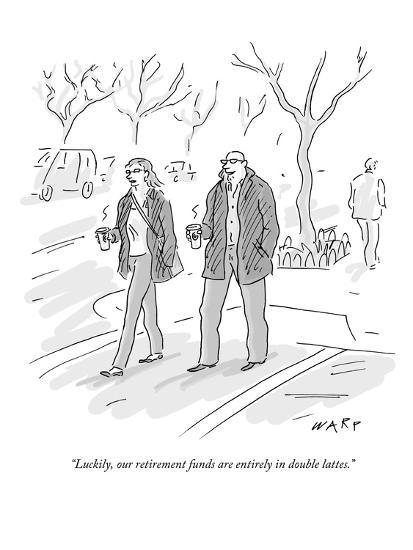 """""""Luckily, our retirement funds are entirely in double lattes."""" - New Yorker Cartoon-Kim Warp-Premium Giclee Print"""