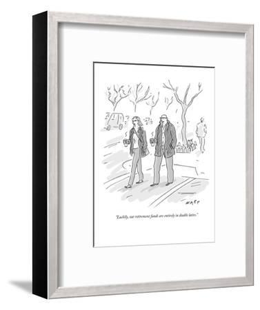 """""""Luckily, our retirement funds are entirely in double lattes."""" - New Yorker Cartoon-Kim Warp-Framed Premium Giclee Print"""