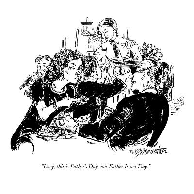 """""""Lucy, this is Father's Day, not Father Issues Day."""" - New Yorker Cartoon-William Hamilton-Premium Giclee Print"""
