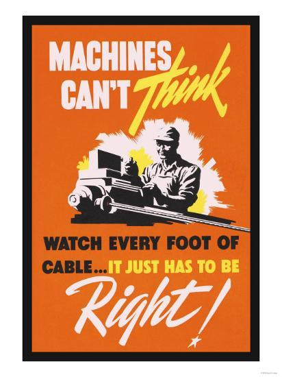 Machines Can't Think--Art Print