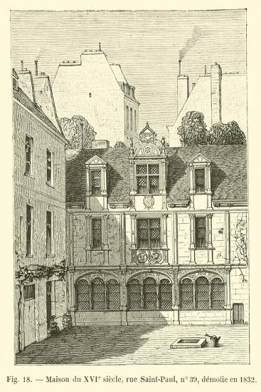 Maison Du Xvie Siecle, Rue Saint-Paul, No 39, Demolie En 1832--Giclee Print