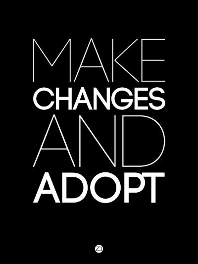 Make Changes and Adopt 1-NaxArt-Art Print