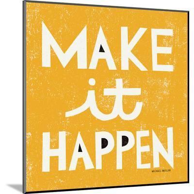 Make it Happen-Michael Mullan-Mounted Print