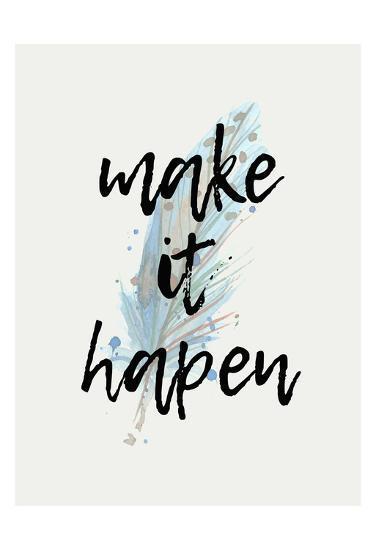 Make It Happen >> Make It Happen Art Print By Kimberly Allen Art Com