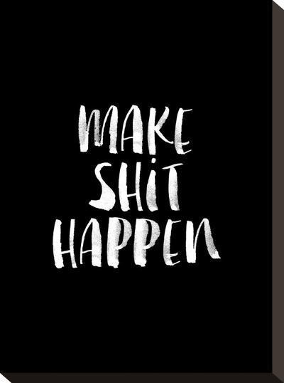 Make Shit Happen BLK-Brett Wilson-Stretched Canvas Print