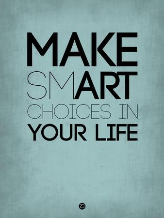 Make Smart Choices in Your Life 2-NaxArt-Art Print