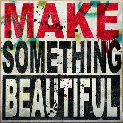 Make Something Beautiful-Daniel Bombardier-Giclee Print