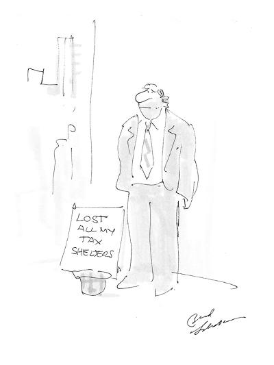 "Man standing on corner with sign that reads; ""Lost All My Tax Shelters."" - Cartoon-Bernard Schoenbaum-Premium Giclee Print"