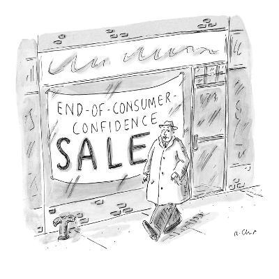Man walks by storefront with large sign that reads, 'End-Of-Consumer-Confi… - New Yorker Cartoon-Roz Chast-Premium Giclee Print