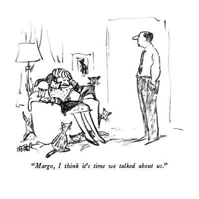 """""""Margo, I think it's time we talked about us."""" - New Yorker Cartoon-Robert Weber-Premium Giclee Print"""