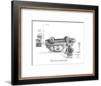 """Marie, are you still driving?"" - New Yorker Cartoon-Eldon Dedini-Framed Premium Giclee Print"