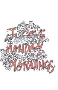 Monday Mornings by Marie Lawyer