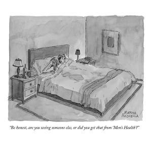 """""""Be honest, are you seeing someone else, or did you get that from 'Men's H?"""" - New Yorker Cartoon by Marisa Acocella Marchetto"""