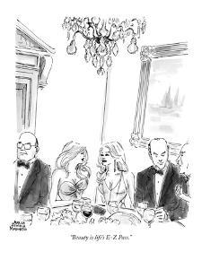 """""""Beauty is life's E-Z Pass."""" - New Yorker Cartoon by Marisa Acocella Marchetto"""