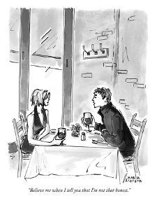"""""""Believe me when I tell you that I'm not that honest."""" - New Yorker Cartoon by Marisa Acocella Marchetto"""