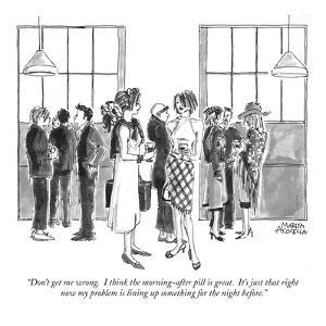 """""""Don't get me wrong.  I think the morning-after pill is great.  It's just ?"""" - New Yorker Cartoon by Marisa Acocella Marchetto"""