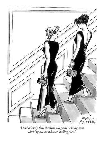 """I had a lovely time checking out great-looking men checking out even bett?"" - New Yorker Cartoon"