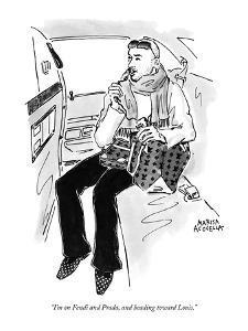"""I'm on Fendi and Prada, and heading toward Louis."" - New Yorker Cartoon by Marisa Acocella Marchetto"