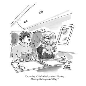 """I'm reading 'A Girl's Guide to Aerial Hunting, Shooting, Gutting and Fish?"" - New Yorker Cartoon by Marisa Acocella Marchetto"