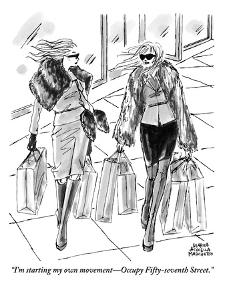 """""""I'm starting my own movement?Occupy Fifty-Seventh Street."""" - New Yorker Cartoon by Marisa Acocella Marchetto"""