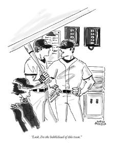 """""""Look, I'm the bobblehead of this team."""" - New Yorker Cartoon by Marisa Acocella Marchetto"""