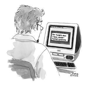 Man receives E-mail from girlfriend;  'Not tonight, dear. I have carpal-tu? - New Yorker Cartoon by Marisa Acocella Marchetto