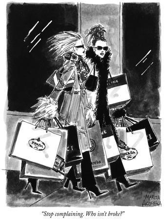 """Stop complaining. Who isn't broke?"" - New Yorker Cartoon"