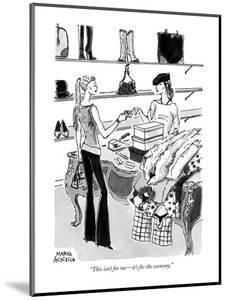 """This isn't for me?it's for the economy."" - New Yorker Cartoon by Marisa Acocella Marchetto"
