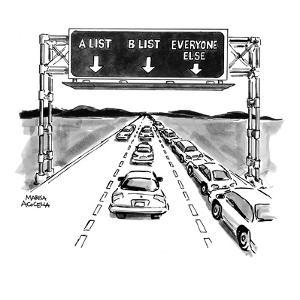 Three-lane freeway with exit sign overhead which reads 'A List,' 'B List,'? - New Yorker Cartoon by Marisa Acocella Marchetto