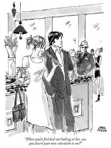 """""""When you're finished not looking at her, can you divert your non-attentio…"""" - New Yorker Cartoon by Marisa Acocella Marchetto"""