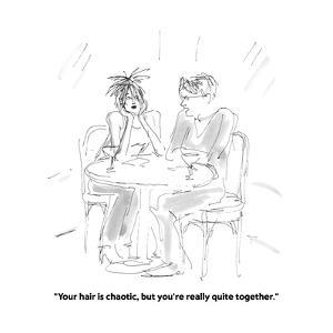 """Your hair is chaotic, but you're really quite together."" - Cartoon by Marisa Acocella Marchetto"