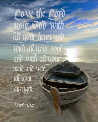Mark 12:30 Love the Lord Your God (Boat)-Inspire Me-Art Print