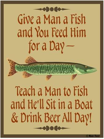 Give Teach Fish Beer by Mark Frost