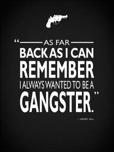 Goodfellas Be A Gangster by Mark Rogan