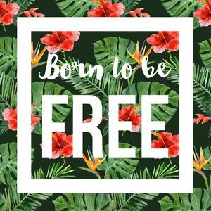 Born to Be Free - Watercolor Tropical Background by mart_m