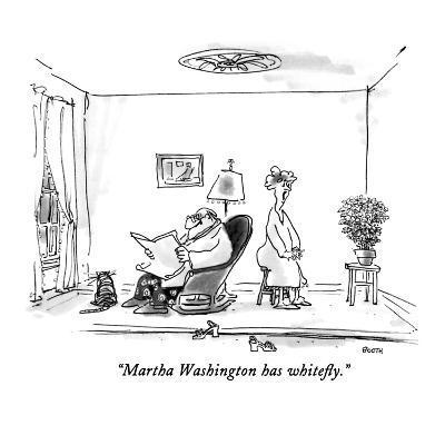 """Martha Washington has whitefly."" - New Yorker Cartoon-George Booth-Premium Giclee Print"