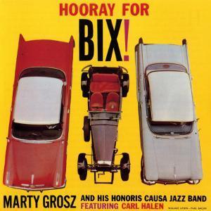 Marty Grosz, Hooray For Bix!