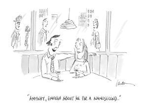 """""""Anyway, enough about me for a nanosecond . . ."""" - Cartoon by Mary Lawton"""