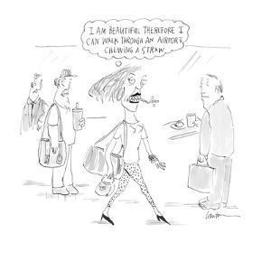 I am beautiful therefore I can walk through an airport chewing a straw.' - Cartoon by Mary Lawton