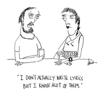 """""""I don't actually write lyrics but I know alot of them."""" - Cartoon"""
