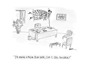 """I'm having a major bloat here, can I call you back?""  - Cartoon by Mary Lawton"