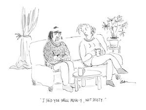 """""""I said you smell musk-y, not musty."""" - Cartoon by Mary Lawton"""