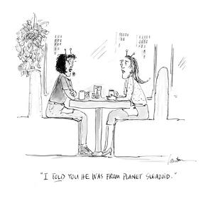 """""""I told you he was from Planet Sleazoid."""" - Cartoon by Mary Lawton"""
