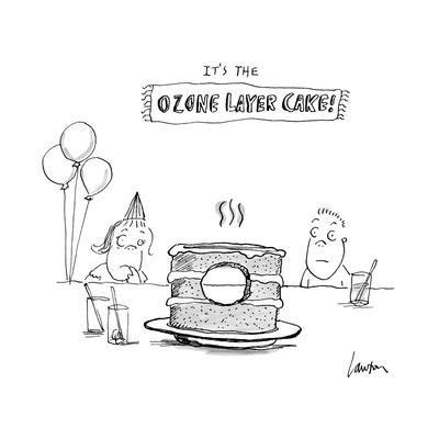 It's the Ozone Layer Cake! - Cartoon