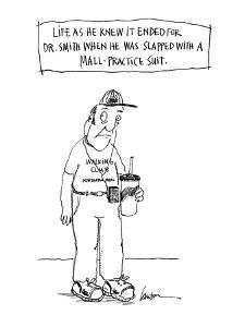 Life As he Knew It Ended For Dr. Smith When He Was Slapped With A Mall-Pra? - Cartoon by Mary Lawton