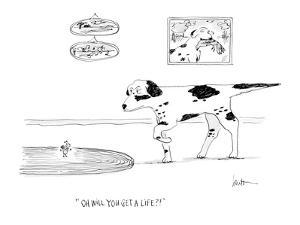 """""""Oh will you get a life?!"""" - Cartoon by Mary Lawton"""
